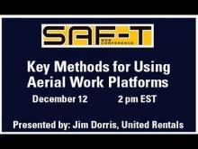 SAF-T Conference Webinar: Key Methods for Using Aerial Work Platform Equipment